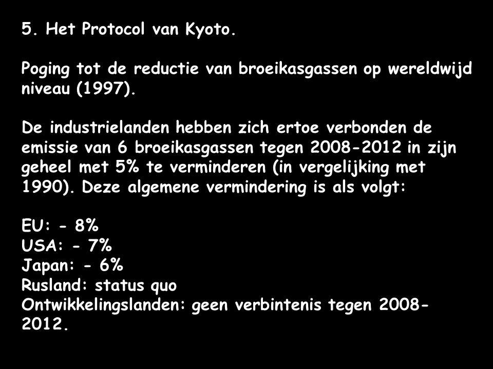 5. Het Protocol van Kyoto. Poging tot de reductie van broeikasgassen op wereldwijd niveau (1997).
