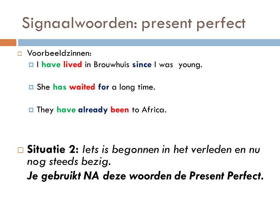 Signaalwoorden: present perfect