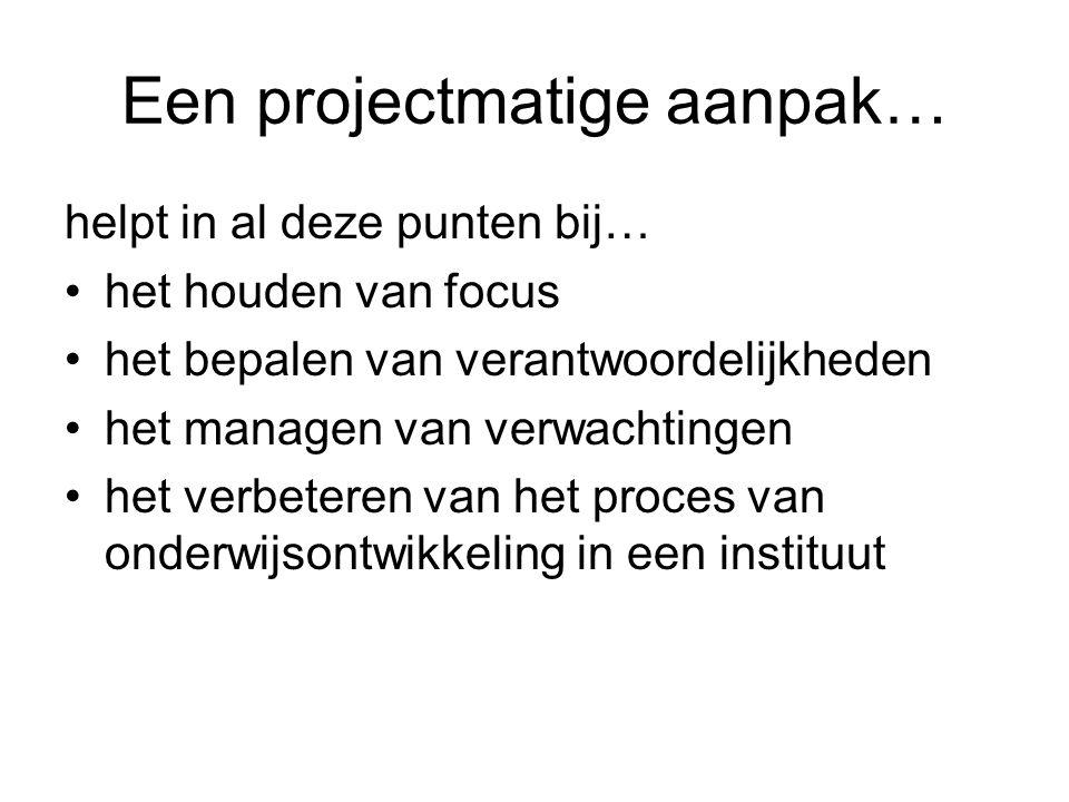 Een projectmatige aanpak…