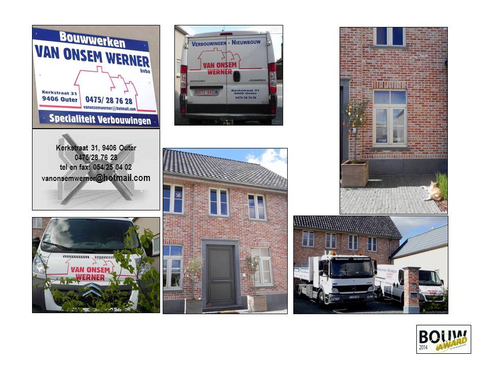 Kerkstraat 31, 9406 Outer 0475/28 76 28 tel en fax: 054/25 04 02 vanonsemwerner@hotmail.com
