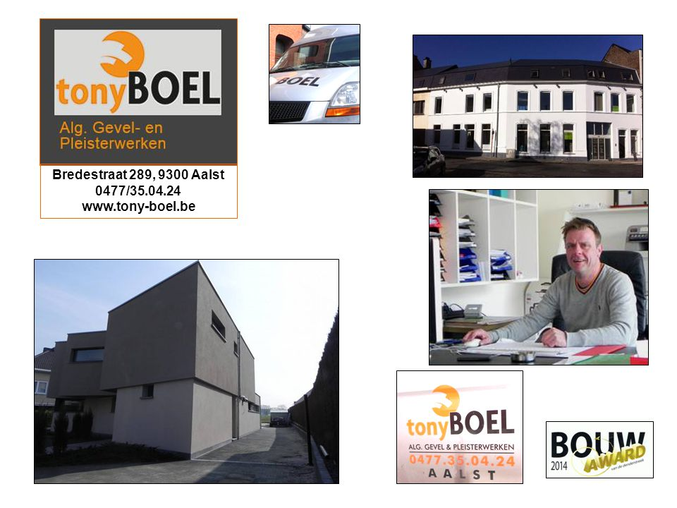 Bredestraat 289, 9300 Aalst 0477/35.04.24 www.tony-boel.be