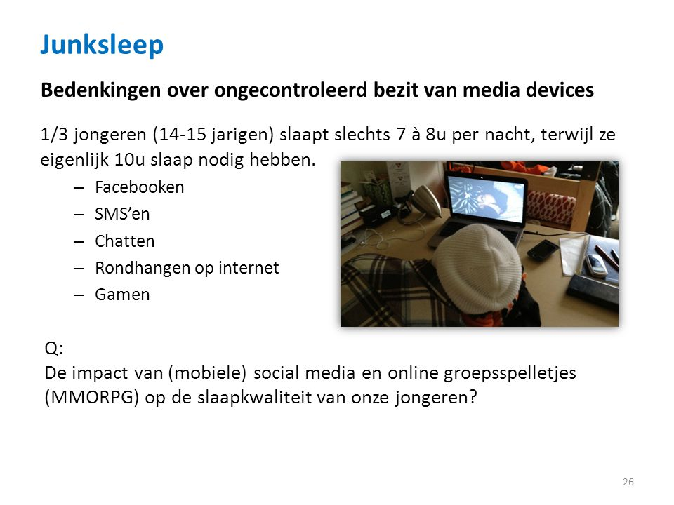 Junksleep Bedenkingen over ongecontroleerd bezit van media devices