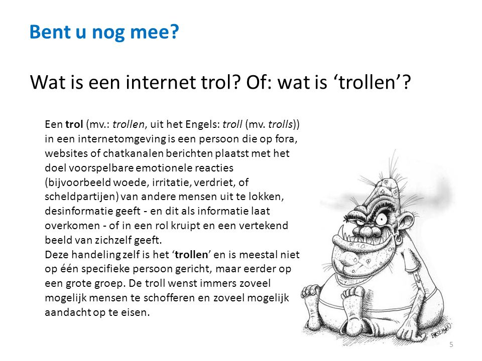 Wat is een internet trol Of: wat is 'trollen'