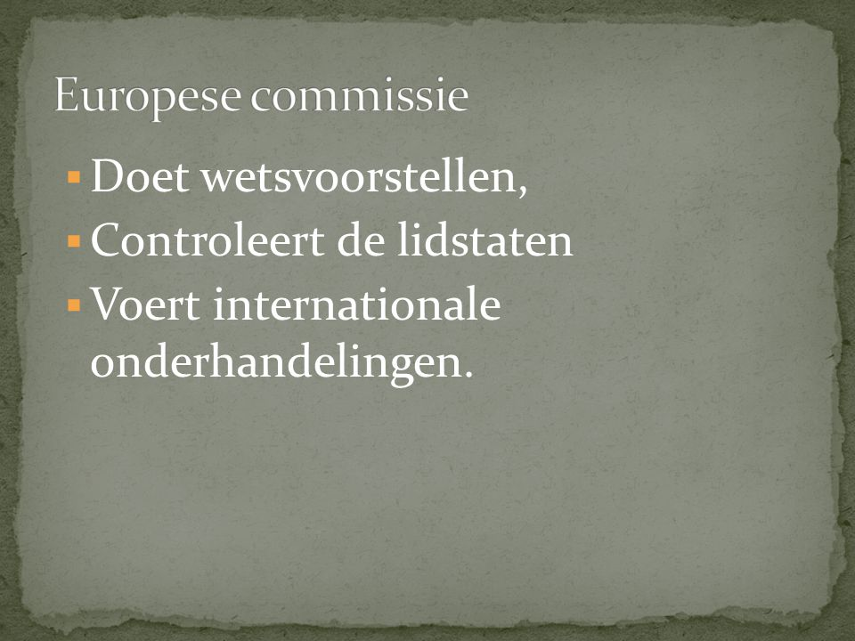 Europese commissie Doet wetsvoorstellen, Controleert de lidstaten