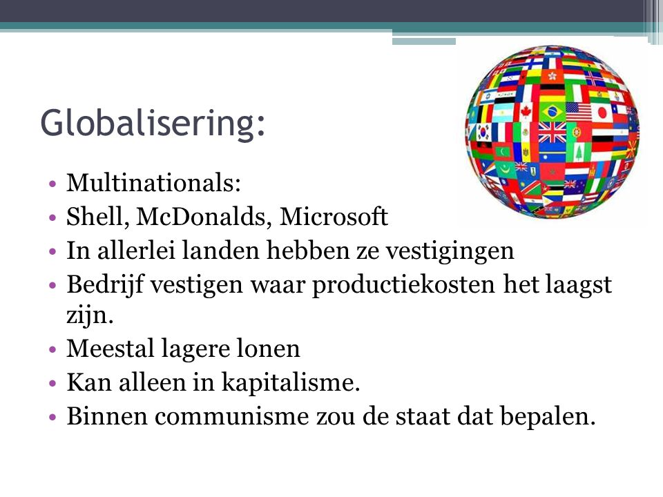 Globalisering: Multinationals: Shell, McDonalds, Microsoft