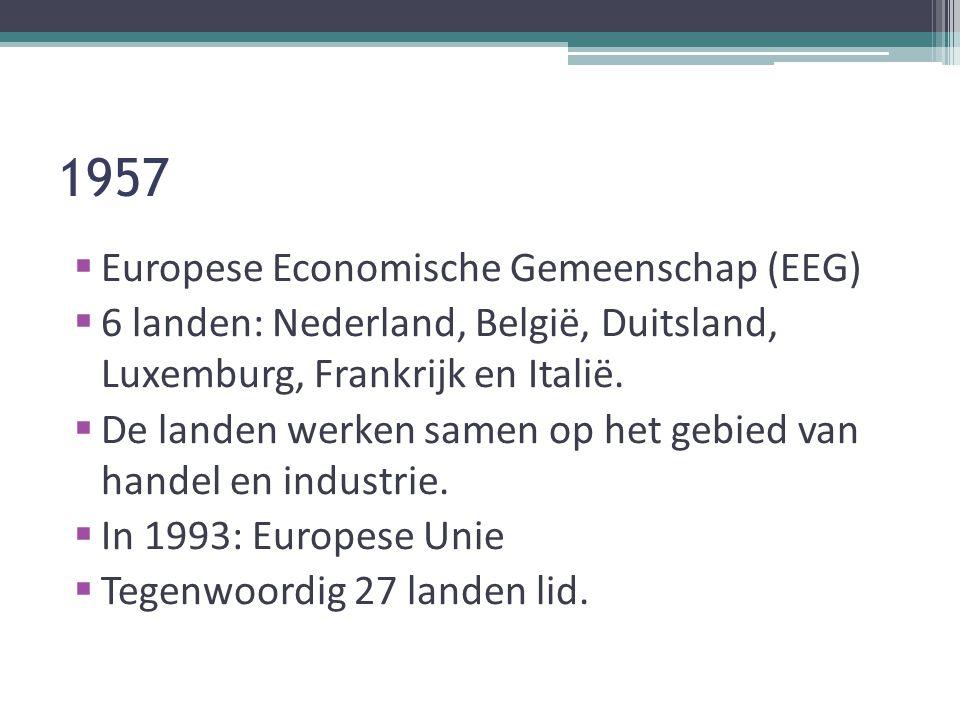 1957 Europese Economische Gemeenschap (EEG)