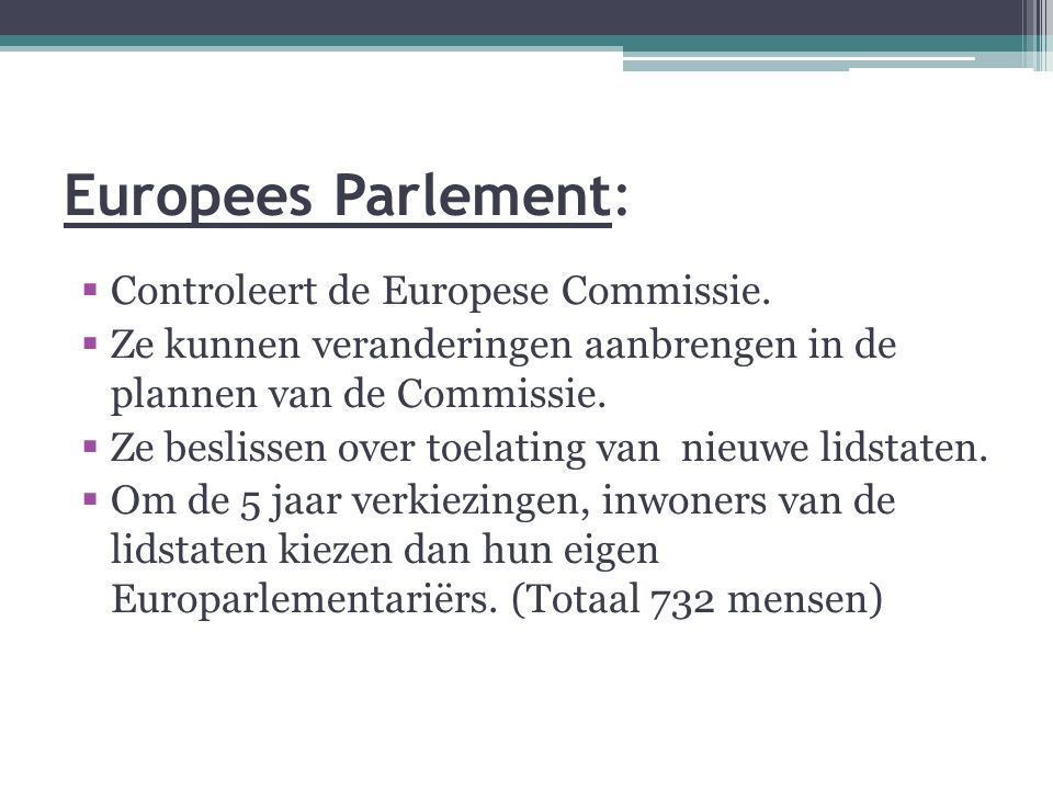 Europees Parlement: Controleert de Europese Commissie.