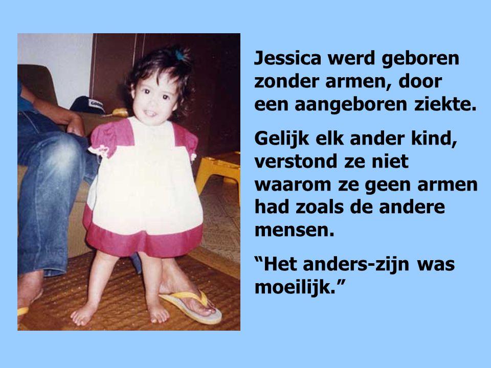 Jessica werd geboren zonder armen, door een aangeboren ziekte.