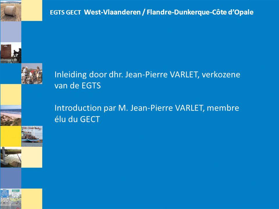 Inleiding door dhr. Jean-Pierre VARLET, verkozene van de EGTS
