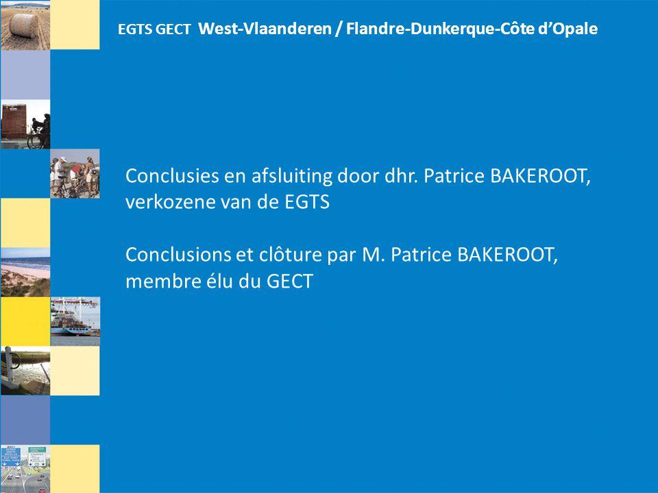 Conclusions et clôture par M. Patrice BAKEROOT, membre élu du GECT