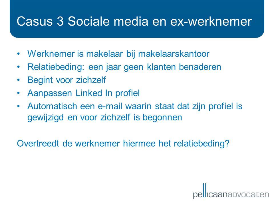 Casus 3 Sociale media en ex-werknemer