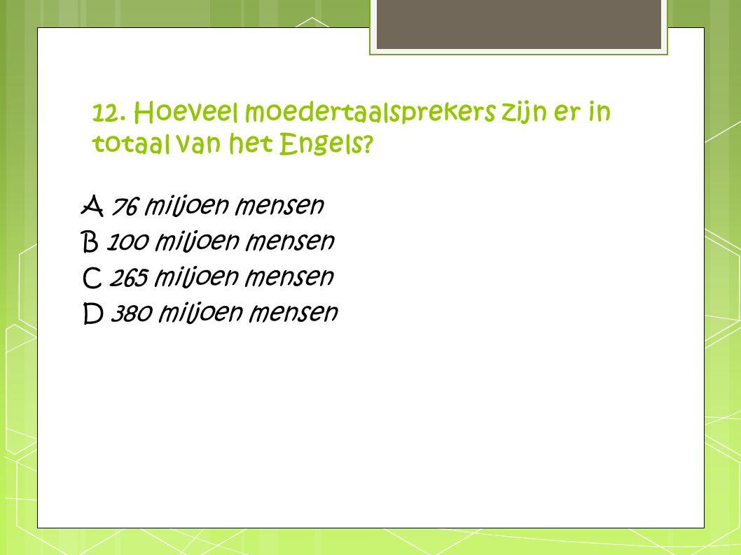 12. Hoeveel moedertaalsprekers zijn er in totaal van het Engels
