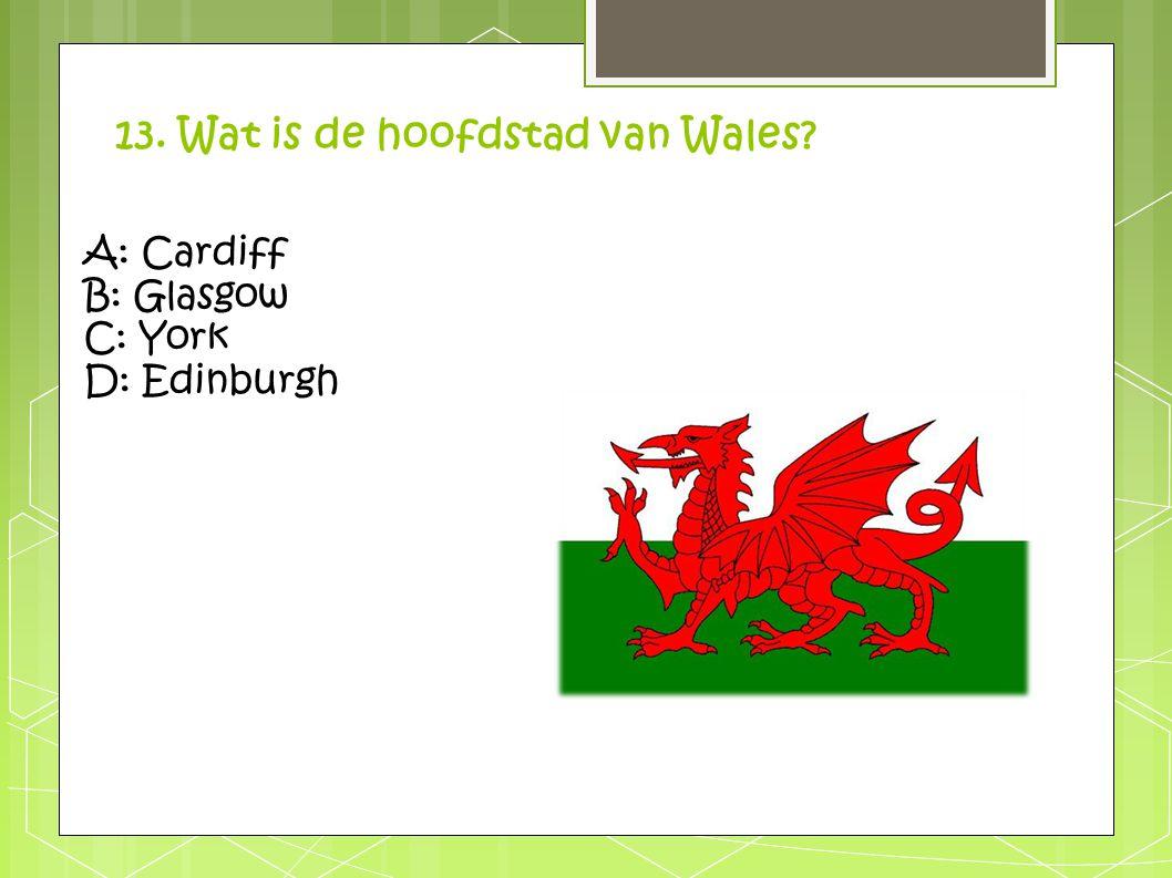 13. Wat is de hoofdstad van Wales