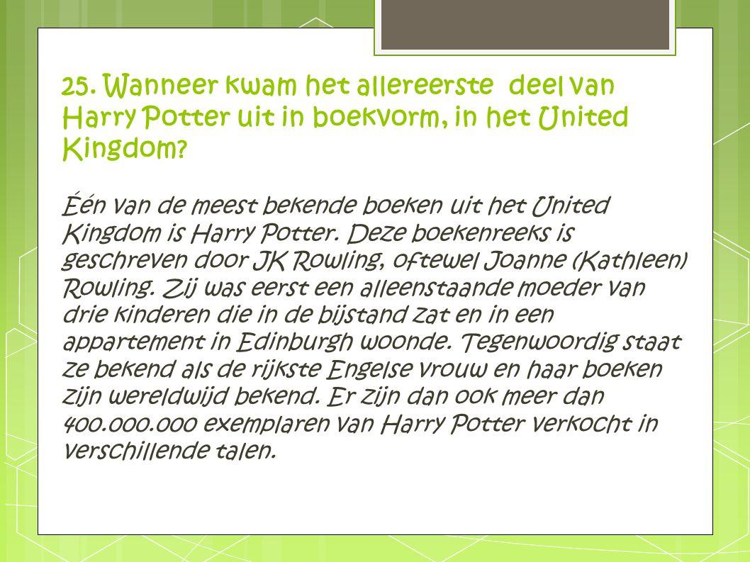 25. Wanneer kwam het allereerste deel van Harry Potter uit in boekvorm, in het United Kingdom