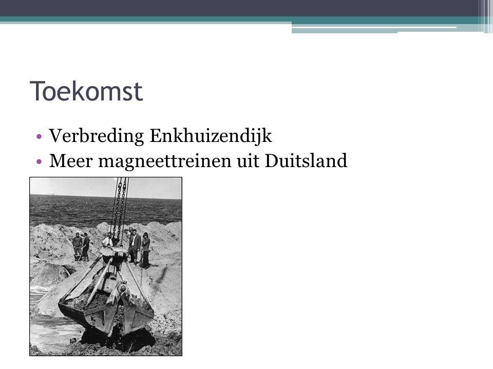 Toekomst Verbreding Enkhuizendijk Meer magneettreinen uit Duitsland