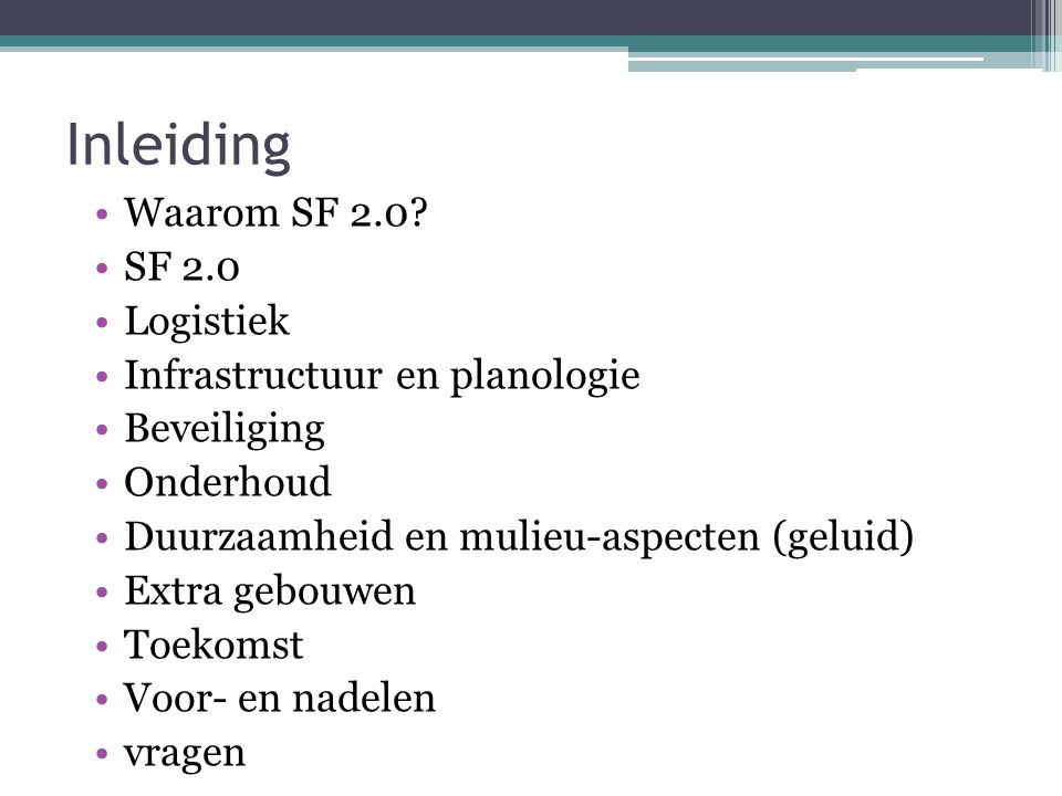 Inleiding Waarom SF 2.0 SF 2.0 Logistiek Infrastructuur en planologie