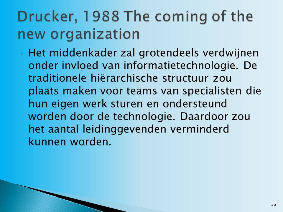 Drucker, 1988 The coming of the new organization