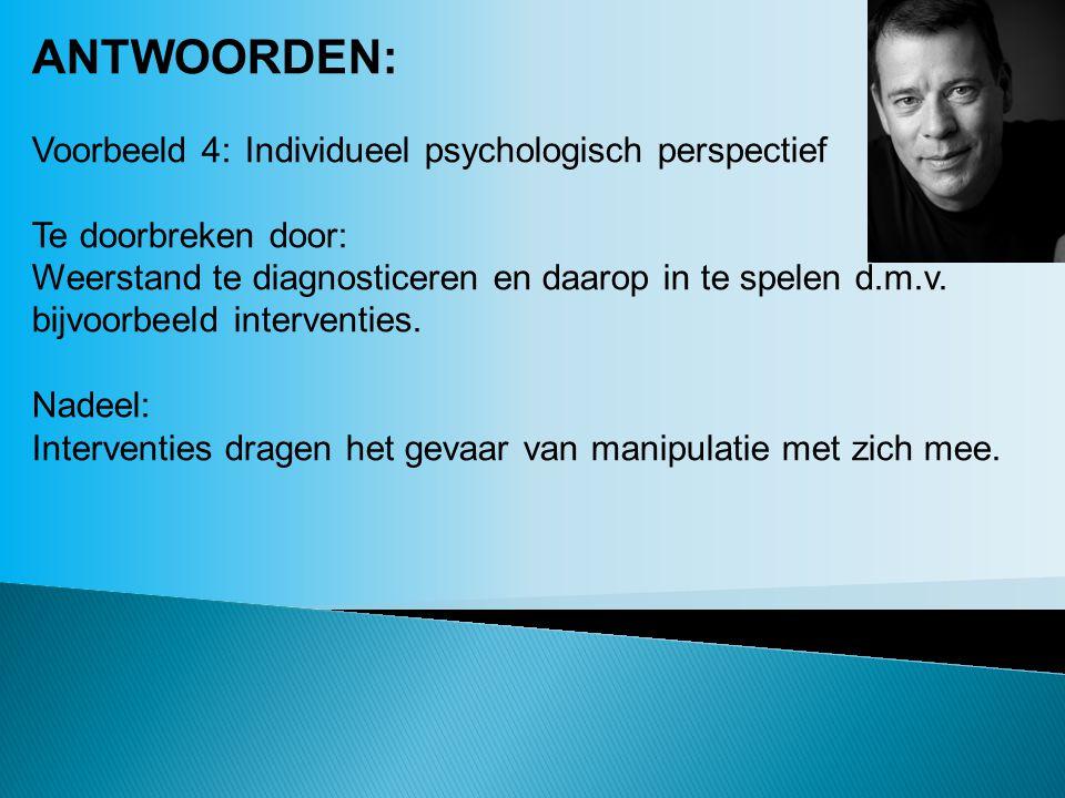 ANTWOORDEN: Voorbeeld 4: Individueel psychologisch perspectief