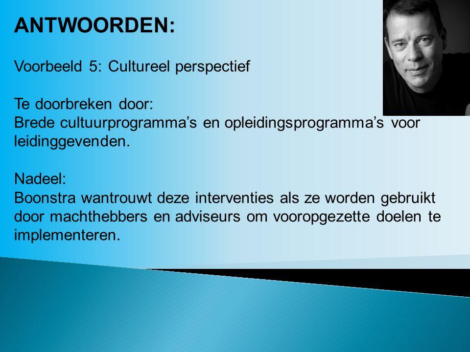 ANTWOORDEN: Voorbeeld 5: Cultureel perspectief Te doorbreken door: