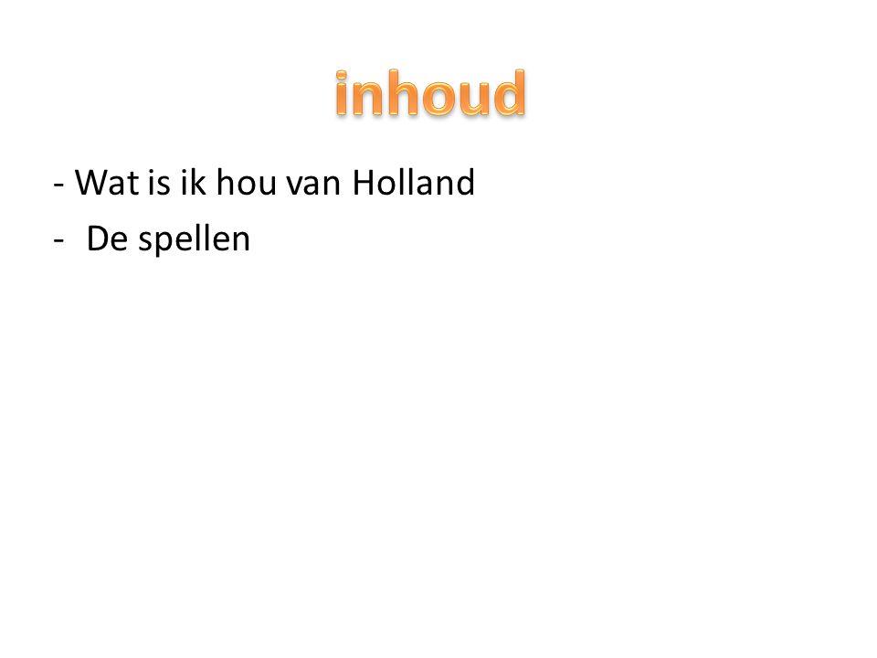 inhoud - Wat is ik hou van Holland De spellen
