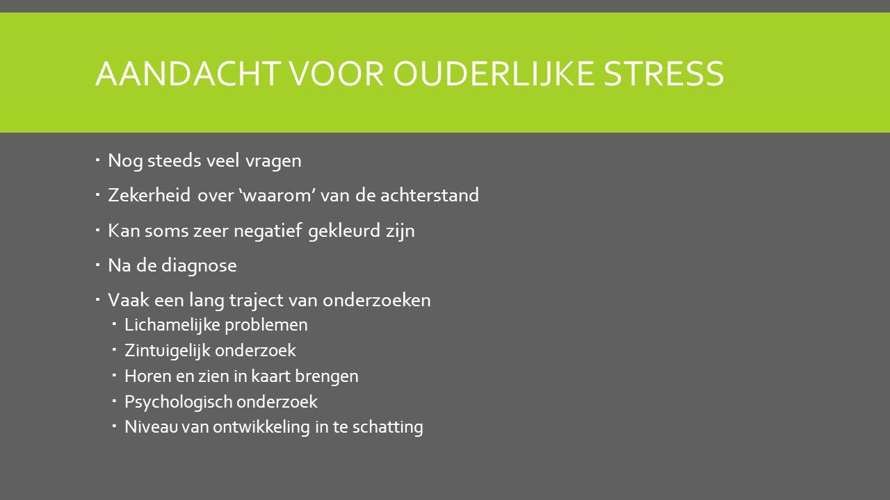 Aandacht voor ouderlijke stress
