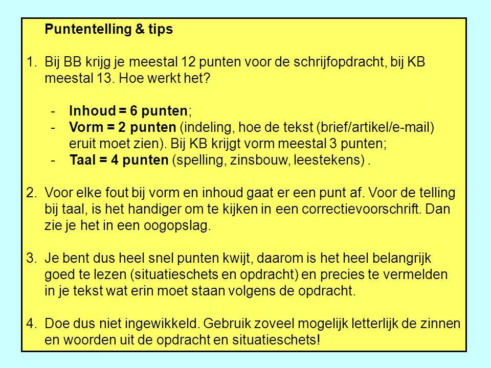 Puntentelling & tips Bij BB krijg je meestal 12 punten voor de schrijfopdracht, bij KB meestal 13. Hoe werkt het