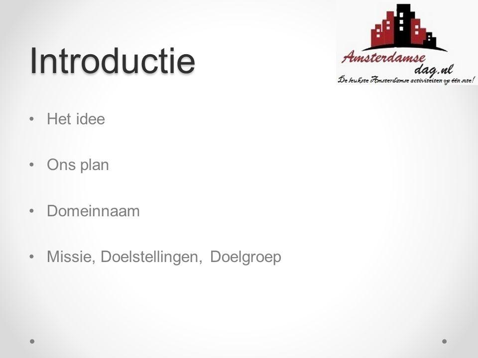 Introductie Het idee Ons plan Domeinnaam