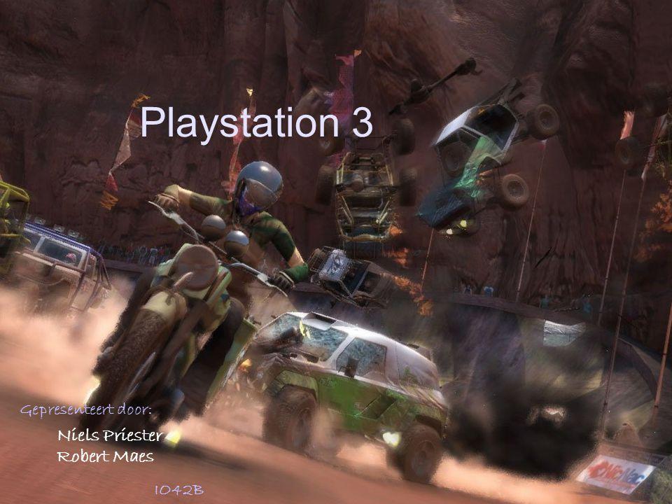Playstation 3 Gepresenteert door: IO42B Niels Priester Robert Maes