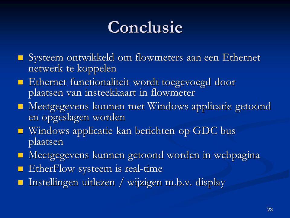 Conclusie Systeem ontwikkeld om flowmeters aan een Ethernet netwerk te koppelen.