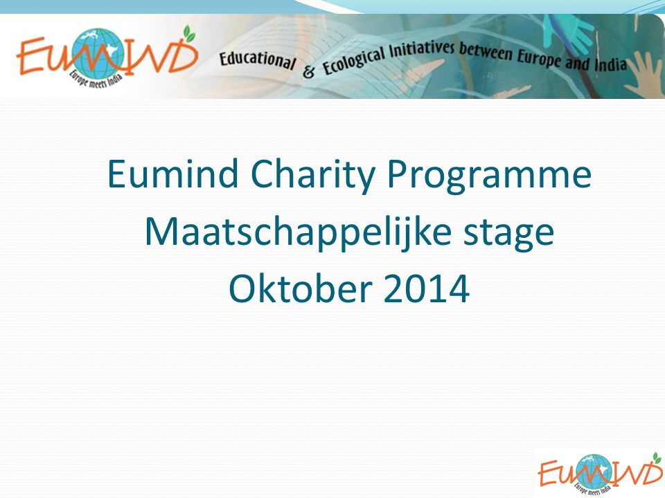 Eumind Charity Programme Maatschappelijke stage Oktober 2014