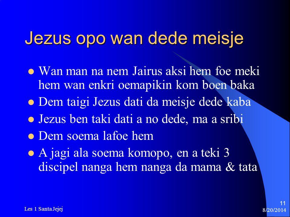 Jezus opo wan dede meisje