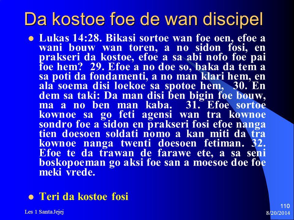Da kostoe foe de wan discipel