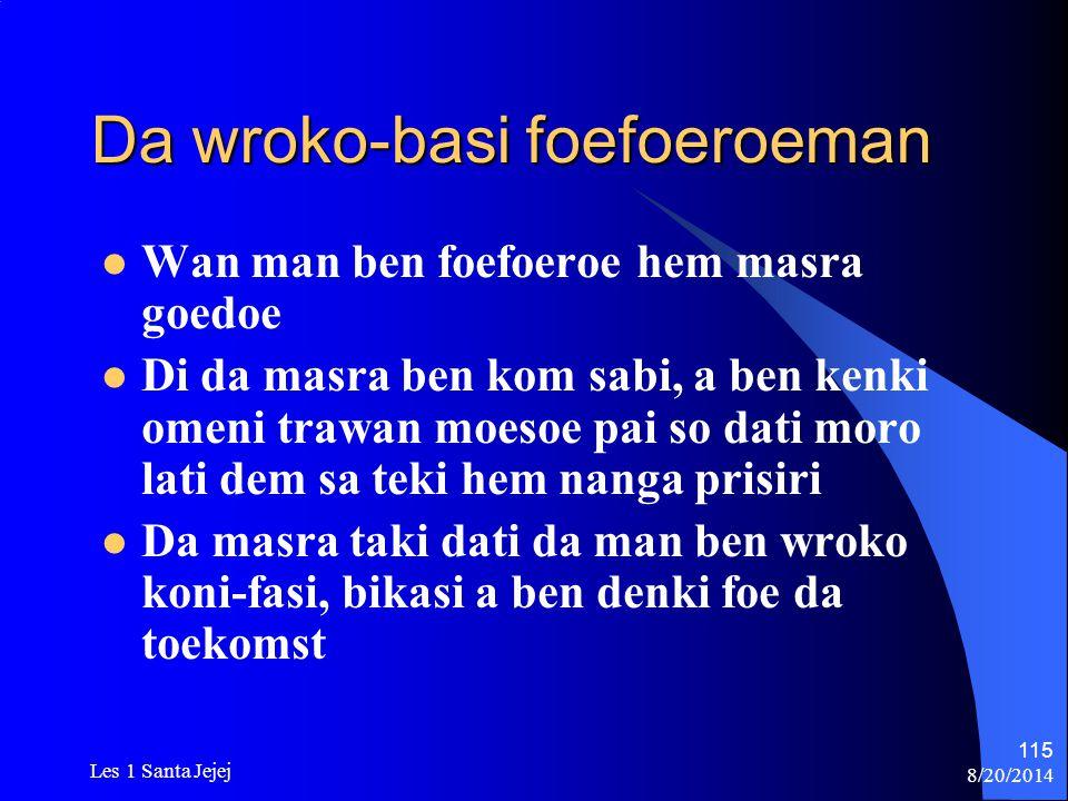 Da wroko-basi foefoeroeman