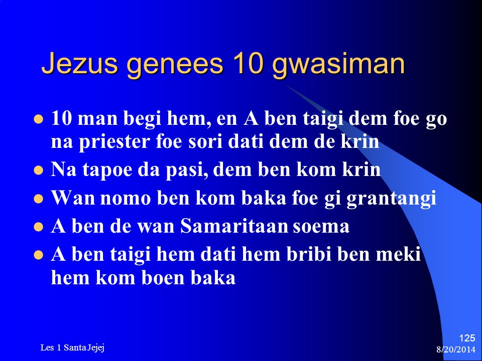 Jezus genees 10 gwasiman 10 man begi hem, en A ben taigi dem foe go na priester foe sori dati dem de krin.