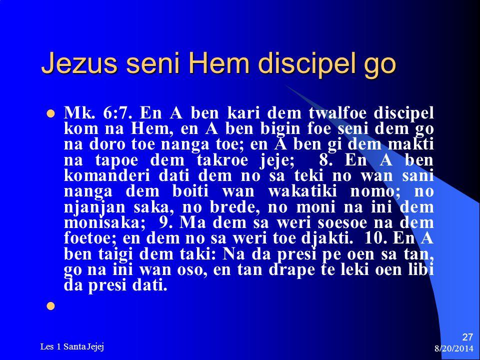Jezus seni Hem discipel go