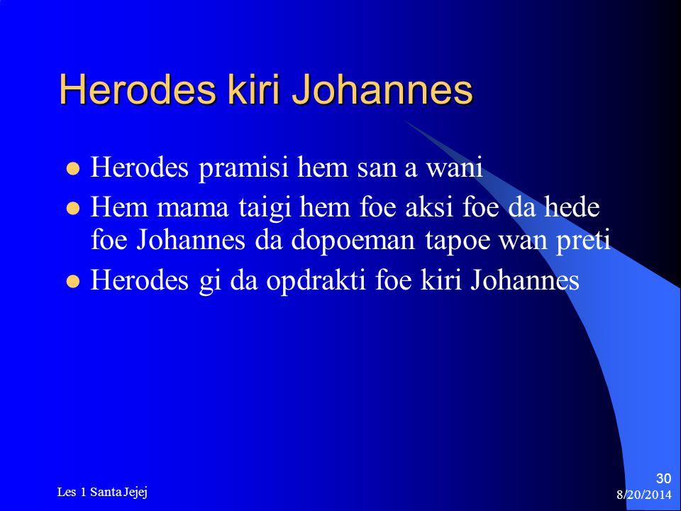 Herodes kiri Johannes Herodes pramisi hem san a wani