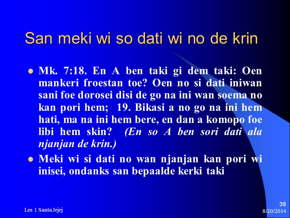 San meki wi so dati wi no de krin