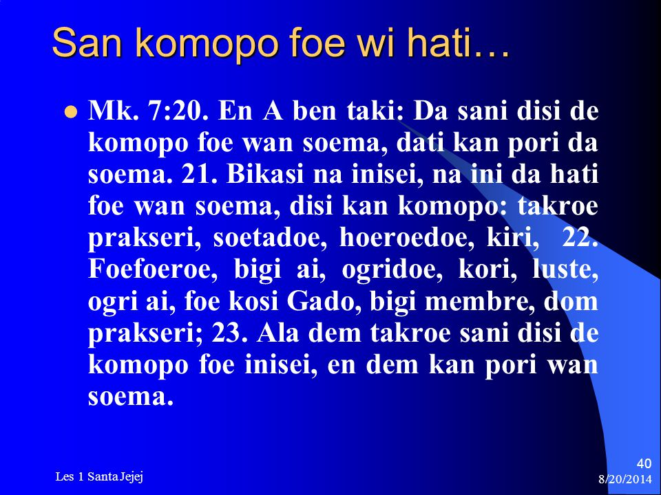 San komopo foe wi hati…