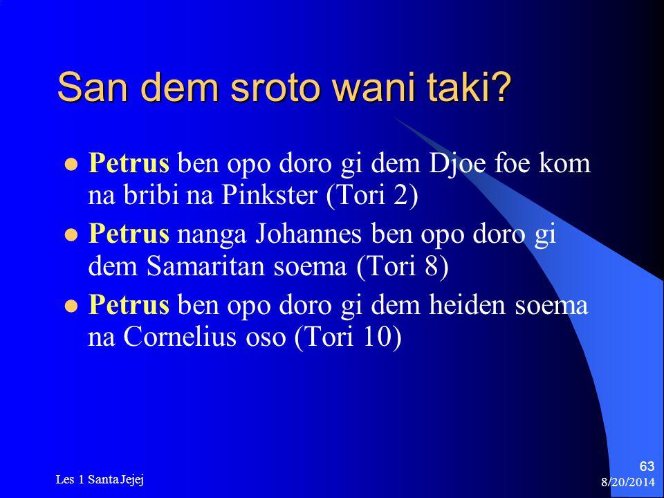 San dem sroto wani taki Petrus ben opo doro gi dem Djoe foe kom na bribi na Pinkster (Tori 2)