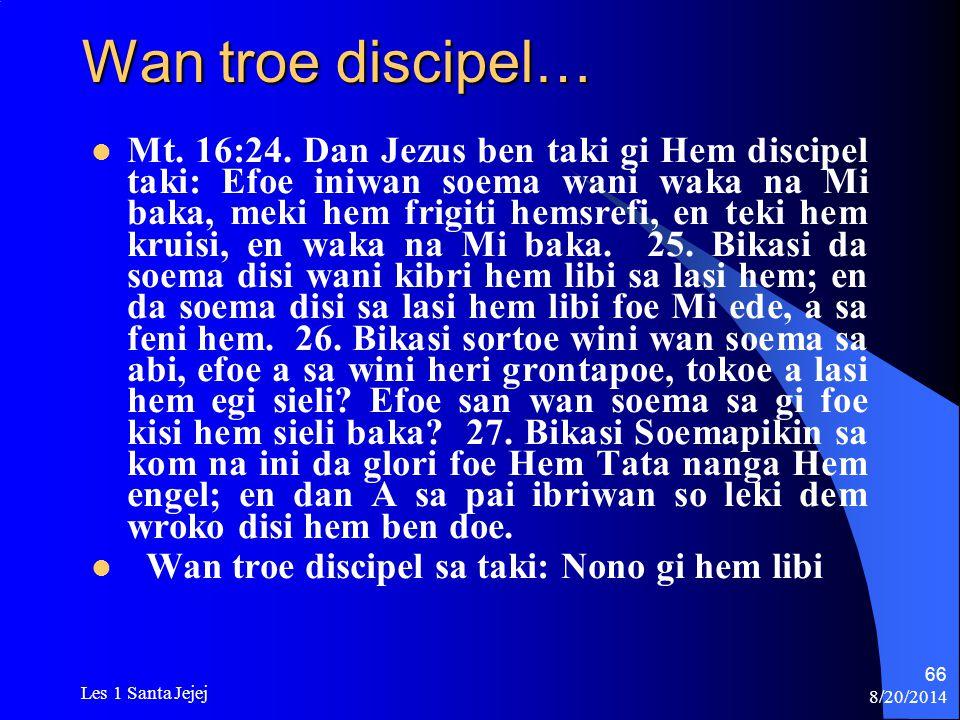 Wan troe discipel…