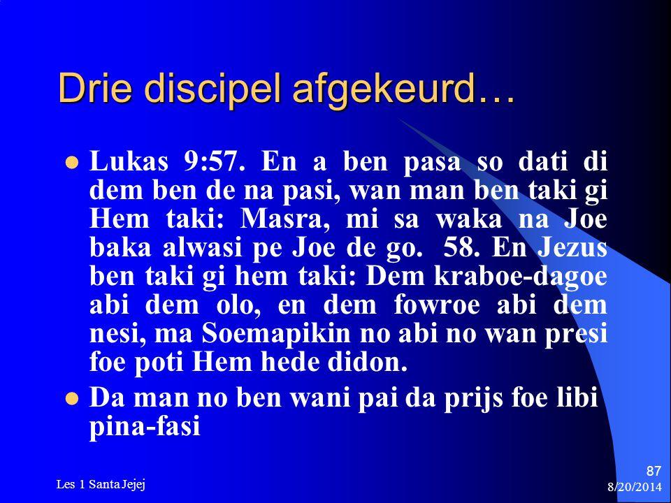 Drie discipel afgekeurd…