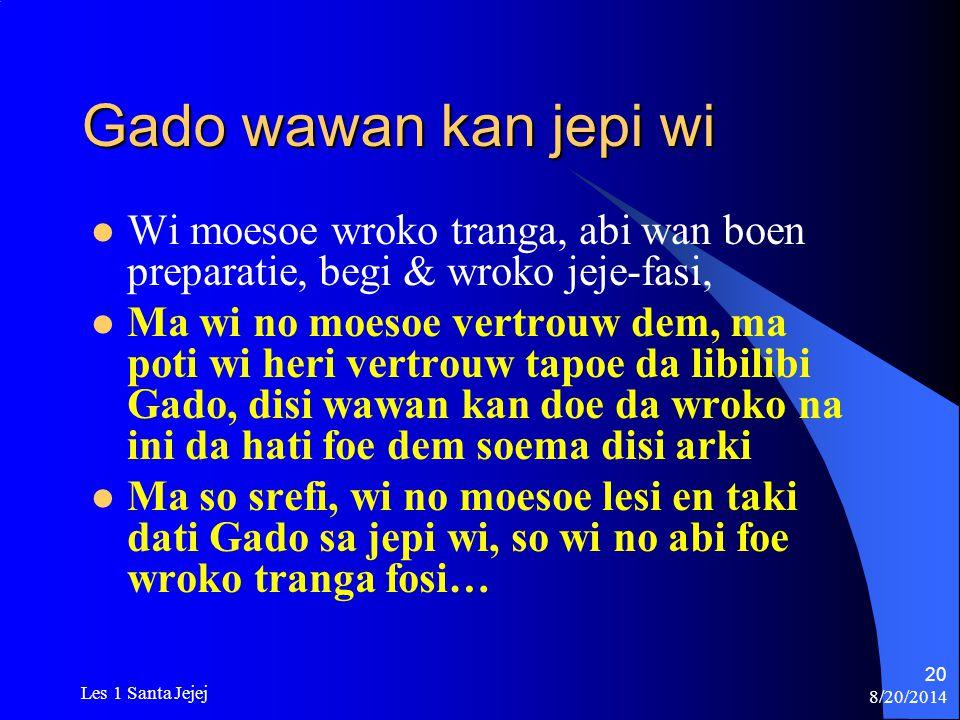 Gado wawan kan jepi wi Wi moesoe wroko tranga, abi wan boen preparatie, begi & wroko jeje-fasi,