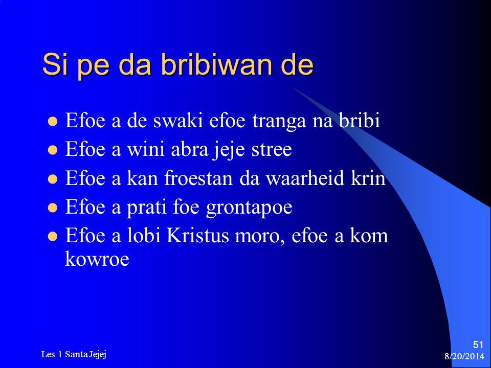 Si pe da bribiwan de Efoe a de swaki efoe tranga na bribi