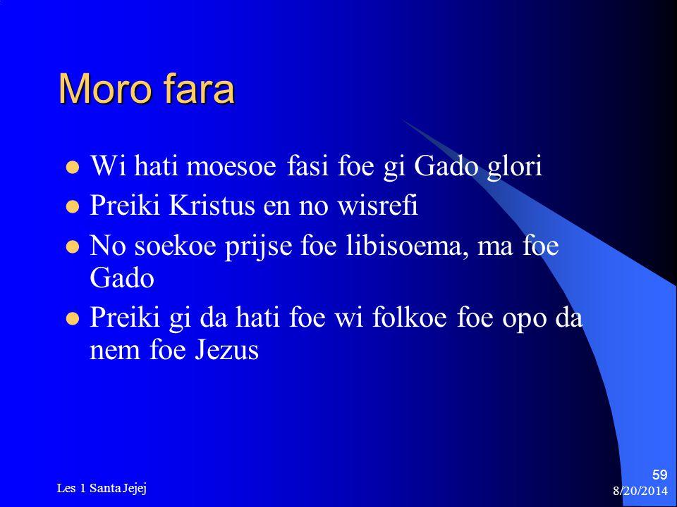 Moro fara Wi hati moesoe fasi foe gi Gado glori