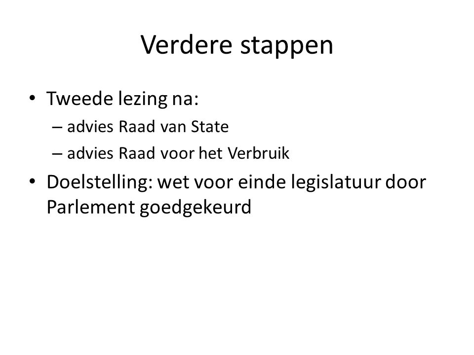 Verdere stappen Tweede lezing na: