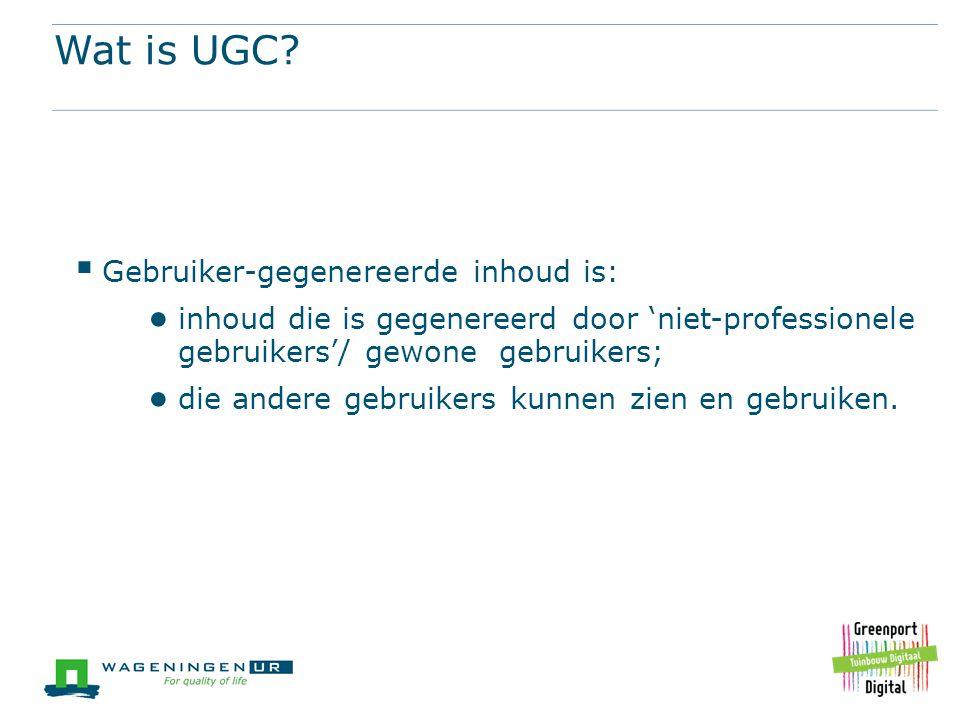 Wat is UGC Gebruiker-gegenereerde inhoud is: