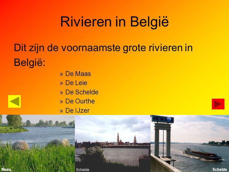 Rivieren in België Dit zijn de voornaamste grote rivieren in België: