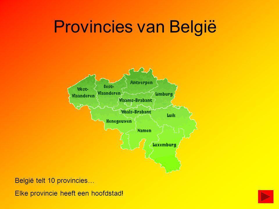 Provincies van België België telt 10 provincies…