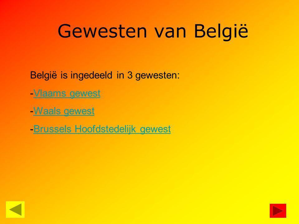 Gewesten van België België is ingedeeld in 3 gewesten: Vlaams gewest