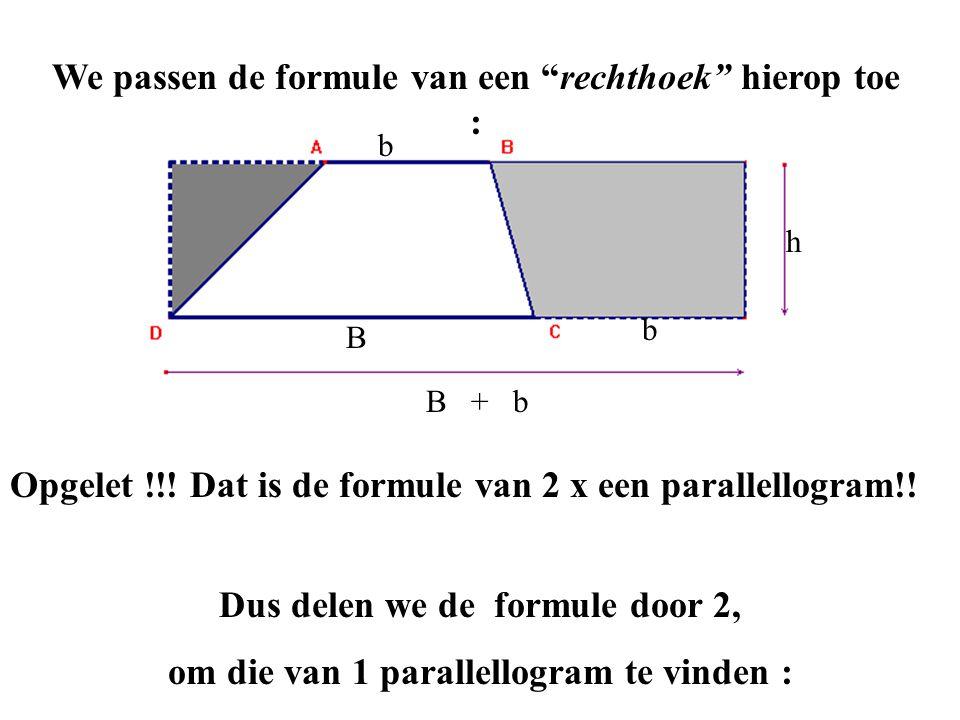 We passen de formule van een rechthoek hierop toe :